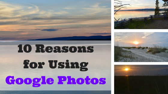 10 reasons for using Google photos