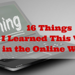 16 Things I Am Learning About This Week